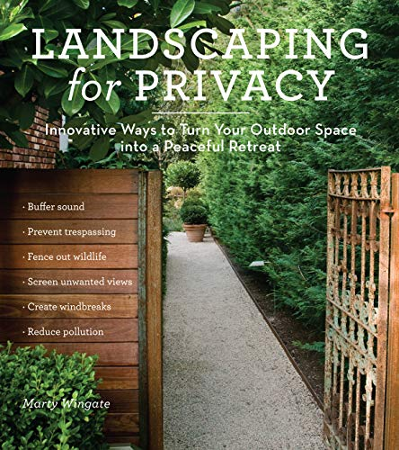 Compare Textbook Prices for Landscaping for Privacy: Innovative Ways to Turn Your Outdoor Space into a Peaceful Retreat 53906th Edition ISBN 9781604691238 by Wingate, Marty