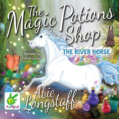 The Magic Potions Shop: The River Horse cover art