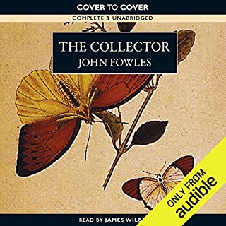 The Collector                   By:                                                                                                                                 John Fowles                               Narrated by:                                                                                                                                 James Wilby                      Length: 8 hrs and 55 mins     19 ratings     Overall 4.2