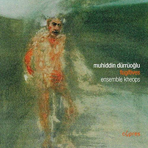 Muhiddin Dürrüoğlu & Ensemble Kheops