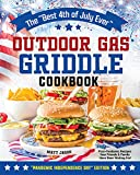 The 'Best 4th of July Ever' Outdoor Gas Griddle Cookbook