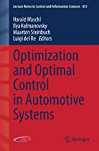 Optimization and Optimal Control in Automotive Systems (Lecture Notes in Control and Information Sciences Book 455)