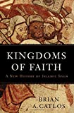 Kingdoms of Faith: A New History of Islamic Spain