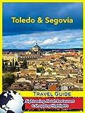 Toledo & Segovia Travel Guide: Sightseeing, Hotel, Restaurant & Shopping Highlights (English Edition)