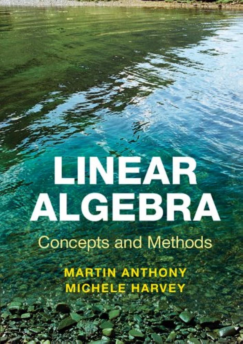 序文予想するヘルパーLinear Algebra: Concepts and Methods (English Edition)