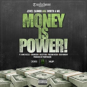 Money Is Power! (feat. Bone Bizzle, Grandson, Heazy Boi, Preemo Heem & Oski Whoa!!!) - Single