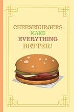 Cheeseburgers Make Everything Better!: Small Lined Notebook / Journal for Men, Women, Boys, Girls, Children, Adults