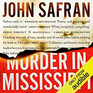 Murder in Mississippi                   By:                                                                                                                                 John Safran                               Narrated by:                                                                                                                                 John Safran                      Length: 12 hrs and 23 mins     140 ratings     Overall 4.5