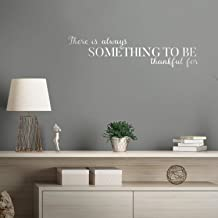 Vinyl Wall Art Decal - There is Always Something to Be Thankful for - 8