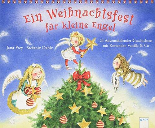 Ein Weihnachtsfest für kleine Engel. 24 Adventskalendergeschichten mit Koriander, Vanilla & Co.: Ein Adventskalender zum Aufstellen. Ab 4 Jahren