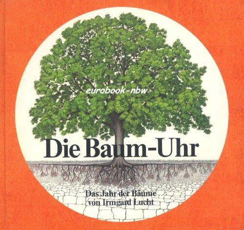 Die Baum-Uhr: Das Jahr der Bäume. Ab 6 Jahre