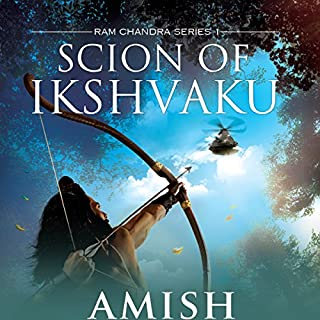 Scion of Ikshvaku     Ram Chandra Series, Book 1              Written by:                                                                                                                                 Amish                               Narrated by:                                                                                                                                 Sagar Arya                      Length: 11 hrs and 35 mins     157 ratings     Overall 4.6