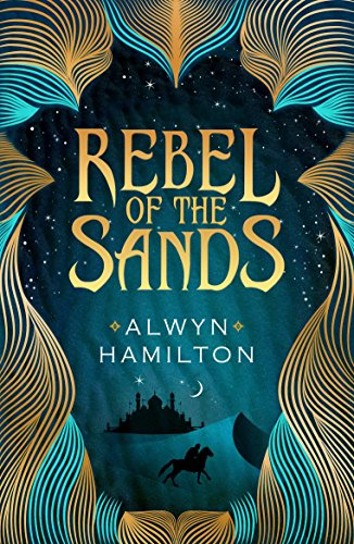 Rebel of the Sands (Rebel of the Sands Trilogy Book 1) (English Edition)