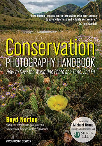 Conservation Photography Handbook: How to Save the World One Photo at a Time (Pro Photo Series)
