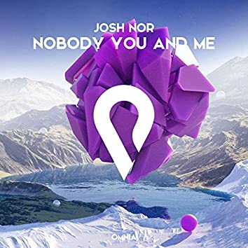 Nobody You And Me