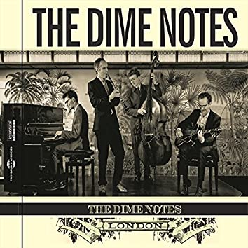 The Dime Notes, London (feat. Dave Kelbie, Andrew Oliver, David Horniblow, Tom Wheatley)