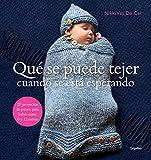 Qué se puede tejer cuando se está esperando: 28 proyectos de punto para bebés entre 0 y 12 meses (Ocio, entretenimiento y viajes)