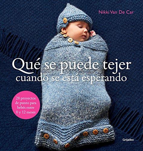 Qué se puede tejer cuando se está esperando: 28 proyectos de punto para bebés entre 0 y 12 meses (Ocio y entretenimiento)