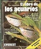 El libro de los acuarios: Los peces y las plantas del acuario de agua dulce con instrucciones para el montaje y cuidado.Capítulo especial: el ... reproductora de los peces. (Mundo animal)