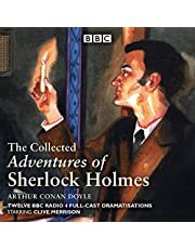 The Collected Adventures of Sherlock Holmes: BBC Radio 4 full-cast dramatisations