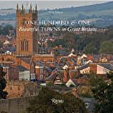 One Hundred & One Beautiful Towns of Great Britain by Tom Aitken (2011-09-13)