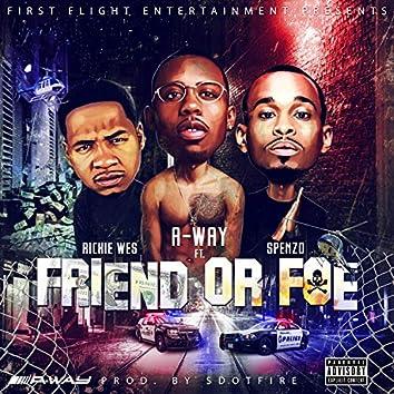 Friend or Foe (feat. Richie Wes & Spenzo)