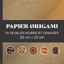 PAPIER ORIGAMI 50 FEUILLES NOIRES ET ORANGES: Carnet de papier origami, de couleurs orangées pour Halloween, pour enfants ...