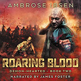 Roaring Blood     Demon-Hearted, Book 2              By:                                                                                                                                 Ambrose Ibsen                               Narrated by:                                                                                                                                 James Foster                      Length: 8 hrs and 59 mins     127 ratings     Overall 4.4
