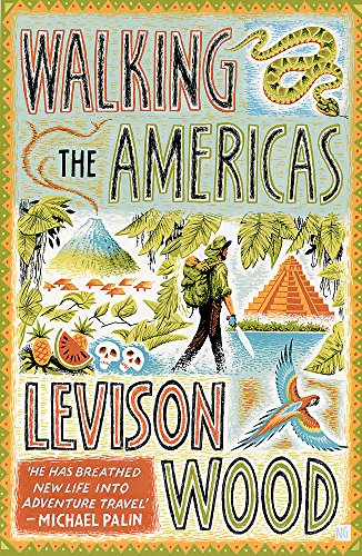 Levison Wood: Walking the Americas