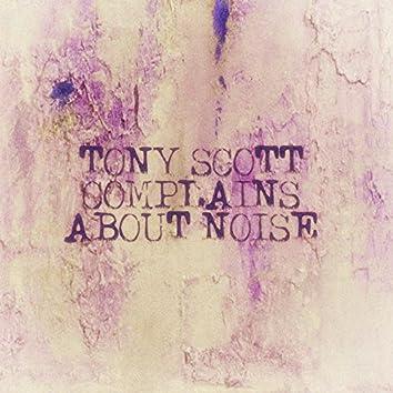 Tony Scott Complains About Noise