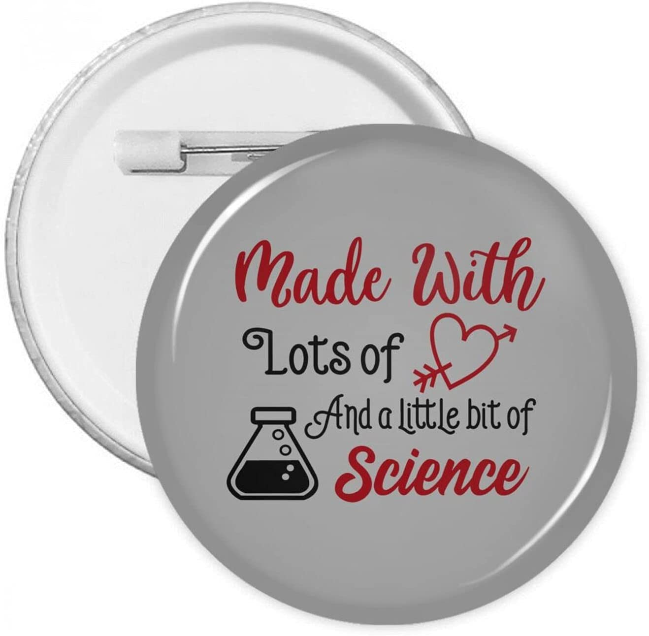 Made with Lots of Love and A Little Bit of Science 1.2/1.8/2.3 Inch Round Pins Brooches Button Medal Tinplate Pins Emblem Adult Children Pin Badges Decor for Backpacks Costume