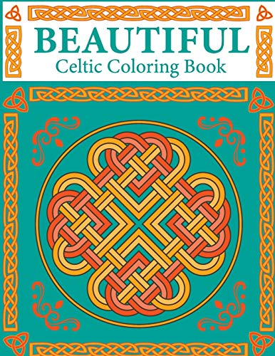 Beautiful Celtic Coloring Book: Celtic blessings & inspirations coloring book
