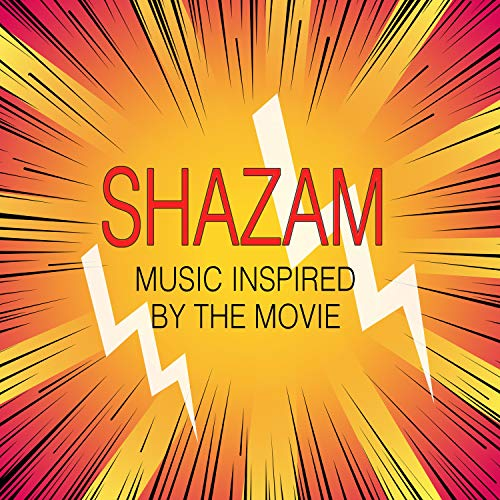 Shazam! (Music Inspired from the Movie) [Explicit]