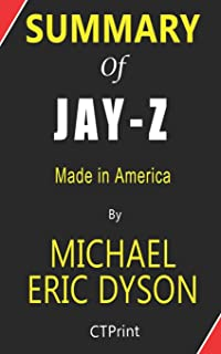 Summary of JAY-Z by Michael Eric Dyson   Made in America