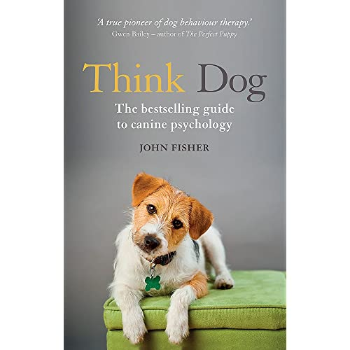 9a95607485 Think Dog: An Owner's Guide to Canine Psychology