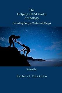 The Helping Hand Haiku Anthology: (Including Senryu, Tanka, and Haiga)