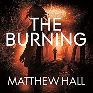 The Burning     Coroner Jenny Cooper, Book 6              By:                                                                                                                                 Matthew Hall                               Narrated by:                                                                                                                                 Sian Thomas                      Length: 12 hrs and 20 mins     31 ratings     Overall 4.7
