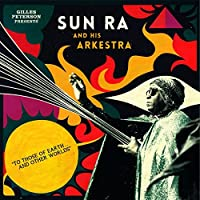 TO THOSE OF EARTH... AND OTHER WORLDS by Sun Ra and His Arkestra
