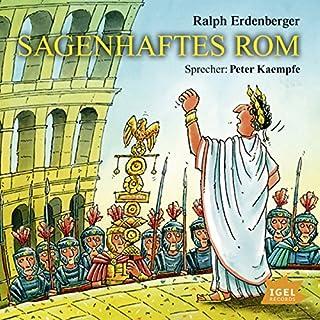 Sagenhaftes Rom                   Autor:                                                                                                                                 Ralph Erdenberger                               Sprecher:                                                                                                                                 Peter Kaempfe                      Spieldauer: 2 Std. und 31 Min.     72 Bewertungen     Gesamt 4,6