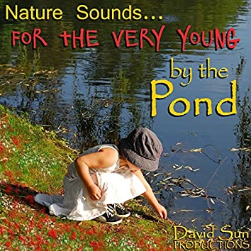 By the Pond (Nature Sounds for the Very Young)