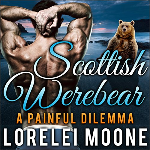 Scottish Werebear: A Painful Dilemma audiobook cover art