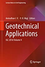Geotechnical Applications: IGC 2016 Volume 4 (Lecture Notes in Civil Engineering Book 13)