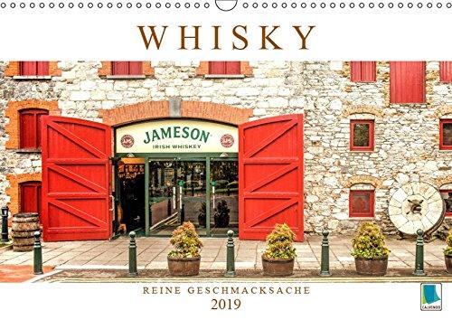 Whisky: Reine Geschmacksache (Wandkalender 2019 DIN A3 quer): Whisky: Vom Feld ins Fass und dann ins Glas des Genießers (Monatskalender, 14 Seiten ) (CALVENDO Orte)