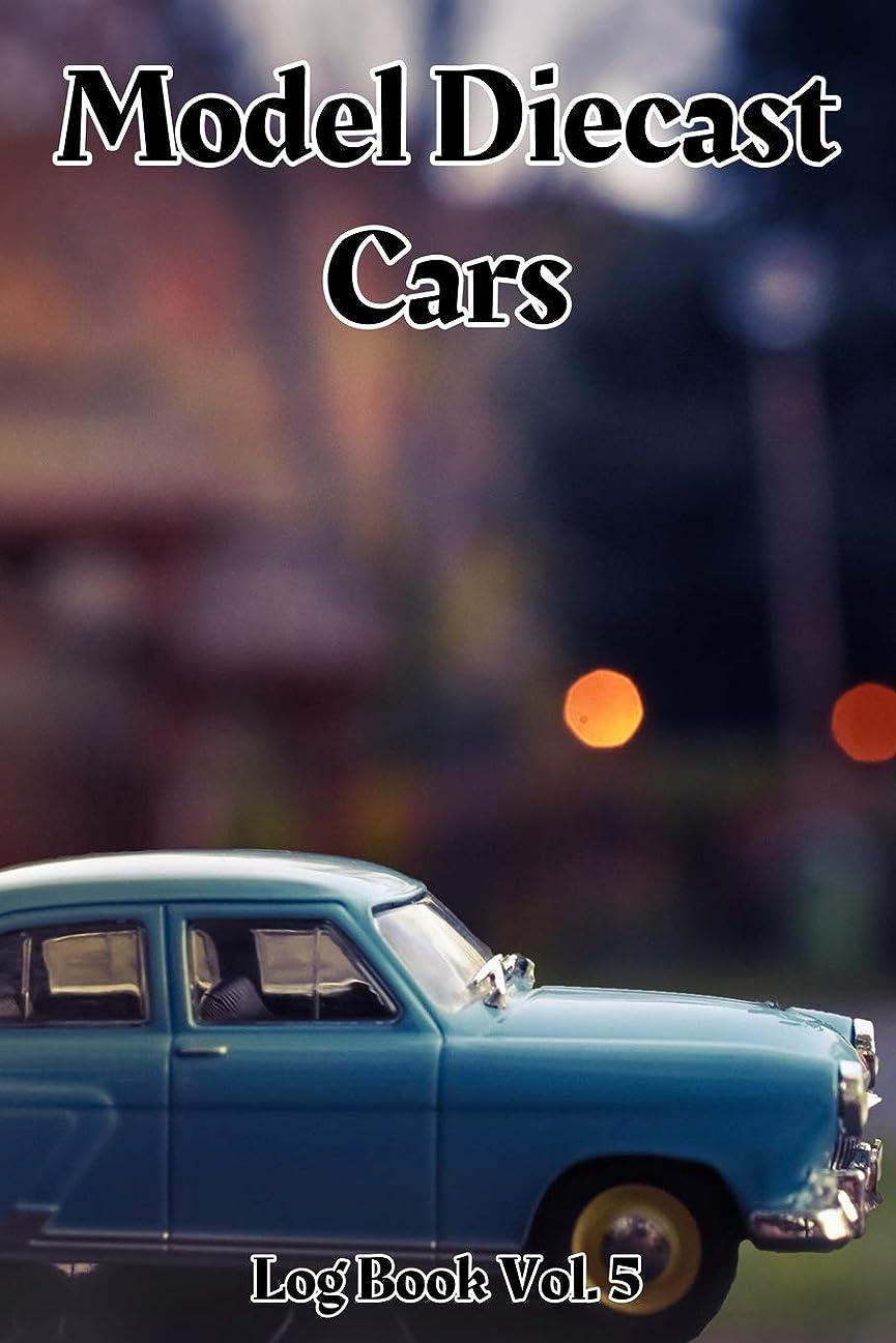 奨励します九時四十五分枯渇するModel Diecast Cars Log Book Vol. 5: 6