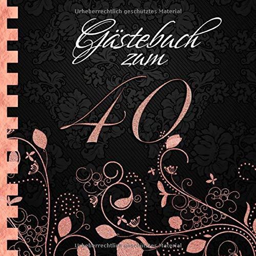 Gästebuch: Zum 40. Geburtstag I Edles Cover in Schwarz & Rose Gold I für 60 Gäste I für...