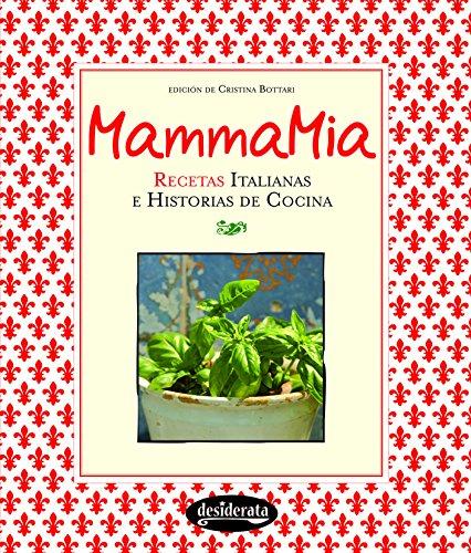 Mammamia : recetas italianas e historia de la cocina [Lingua spagnola]