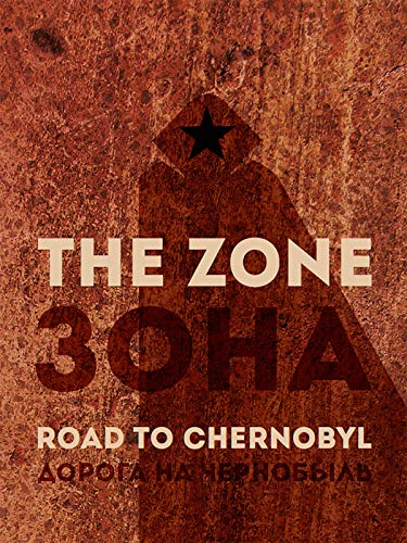 The Zone - Road To Chernobyl