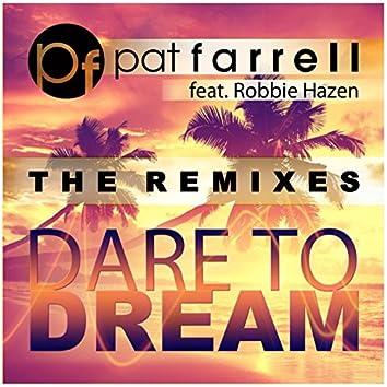 Dare to Dream (feat. Robbie Hazen) [The Remixes]