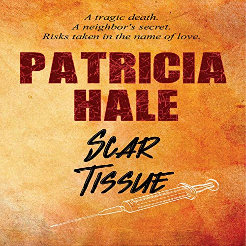 Scar Tissue Audiobook By Patricia Hale cover art