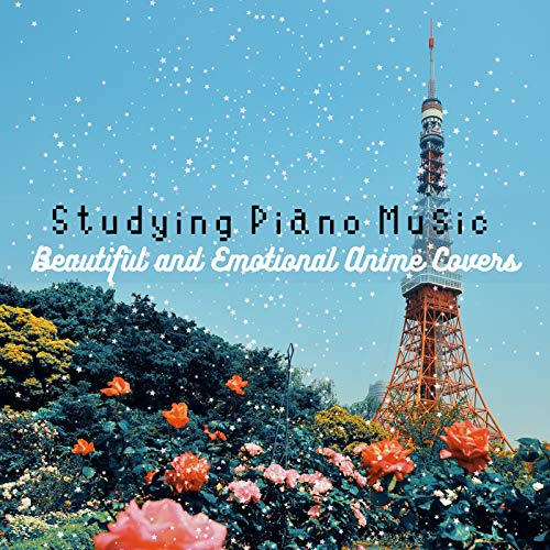 Studying Piano Music - Beautiful and Emotional Anime Covers